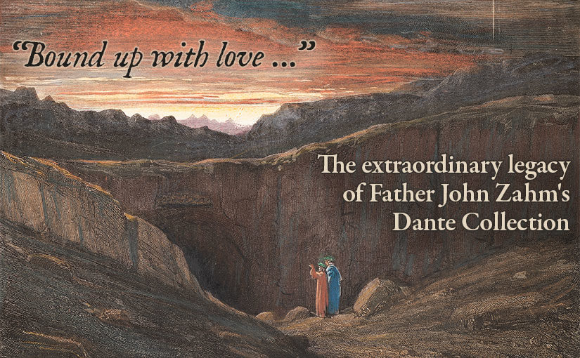 """""""Bound up with love…"""" Exhibiting the Extraordinary Legacy of Father Zahm"""