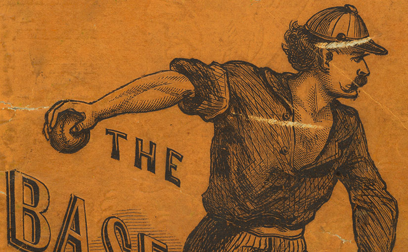 """Words on Play: Baseball Literature before 1900"" digital exhibit"